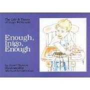 Enough, Inigo, Enough by Janet Doman