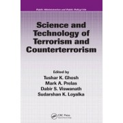 Science and Technology of Terrorism and Counterterrorism by Tushar Kanti Ghosh
