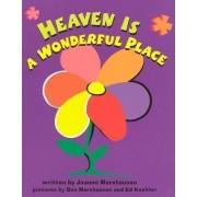 Heaven Is a Wonderful Place by Joanne Marxhausen