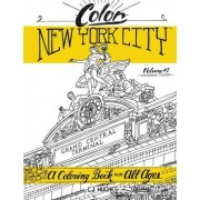 Color New York City - Volume 1 - Wandering Tourist by Cj Hughes
