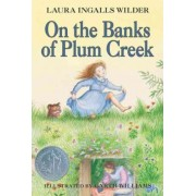 On the Banks of Plum Creek by Laura Ingalls Wilder