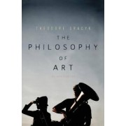 The Philosophy of Art - an Introduction by Theodore Gracyk