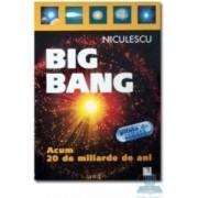 Big Bang. Acum 20 de miliarde de ani