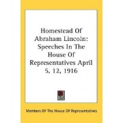 Homestead of Abraham Lincoln by Of The House of Representatives Members of the House of Representatives