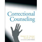 Correctional Counseling by Robert D. Hanser