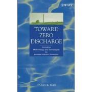 Toward Zero Discharge by Tapas K. Das