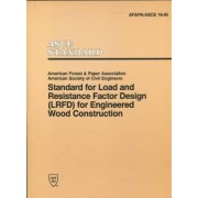 Standard for Load and Resistance Factor Design (LFRD) for Engineered Wood Construction by American Society of Civil Engineers (Asce)