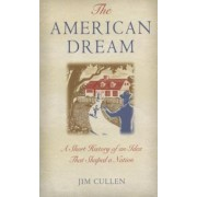 The American Dream by Jim Cullen