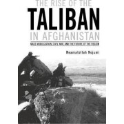 The Rise of the Taliban in Afghanistan by Neamatollah Nojumi