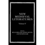 New Medieval Literatures: Volume V by Professor of Classical Studies Rita Copeland