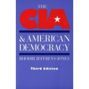 The CIA and American Democracy by Rhodri Jeffreys-Jones