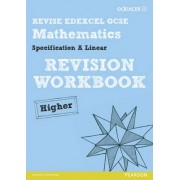 REVISE Edexcel GCSE Mathematics Spec A Linear Revision Workbook Higher - Print and Digital Pack by Rosi Mcnab
