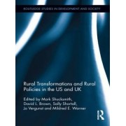 Rural Transformations and Rural Policies in the US and UK by David L. Brown