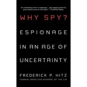 Why Spy? by Frederick P. Hitz