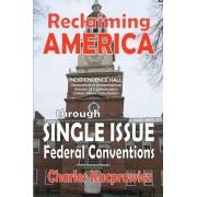 Reclaiming America by Charles Kacprowicz