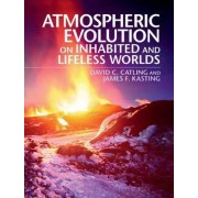 Atmospheric Evolution on Inhabited and Lifeless Worlds by David Catling