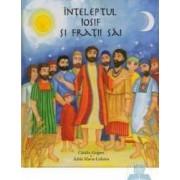 Inteleptul Iosif si fratii sai - Catalin Grigore Adela Maria Calistru