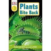 DK Readers L3: Plants Bite Back! by Richard Platt