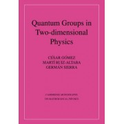 Quantum Groups in Two-Dimensional Physics by Cesar Gomez