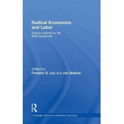 Radical Economics and Labour by Frederic Lee