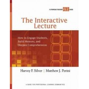 The Interactive Lecture by Harvey F Silver
