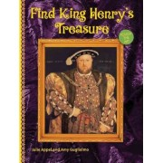 Find King Henry's Treasure by Julie Appel