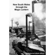 New South Wales Through the Magic Lantern: A Historical Photo Album