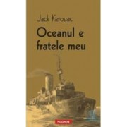 Oceanul e fratele meu - Jack Kerouac