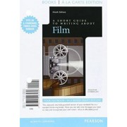 Short Guide to Writing about Film, Books a la Carte Edition by Professor Timothy Corrigan
