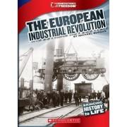 The European Industrial Revolution by Michael Burgan