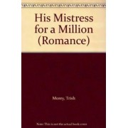 His Mistress for a Million by Trish Morey