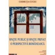 Spatiu public si spatiu privat. O perspectiva romaneasca - Codruta Cuceu