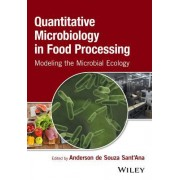 Modeling the Microbial Ecology of Foods: Quantitative Microbiology in Food Processing