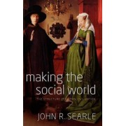 Making the Social World by John Searle