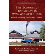 The Economic Transition in Myanmar After 1988 by Koichi Fujita