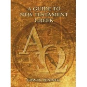 A Guide to New Testament Greek by Erwin Penner