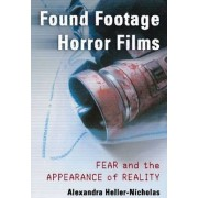 Found Footage Horror Films by Alexandra Heller-Nicholas