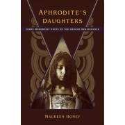 Aphrodite's Daughters: Three Modernist Poets of the Harlem Renaissance