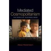 Mediated Cosmopolitanism by Alexa Robertson
