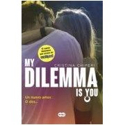 Chiperi Cristina My Dilemma Is You. Un Nuevo Amor. O Dos... (serie My Dilemma Is You 1)