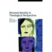 Personal Identity in Theological Perspective by Richard Lints