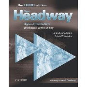 New Headway: Upper-Intermediate Third Edition: Workbook (Without Key): Workbook (without Key) Upper-intermediate level by Liz Soars