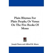 Plain Rhymes for Plain People; Or Verses on the Five Books of Moses by Joseph Fearn