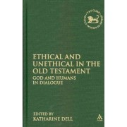 Ethical and Unethical in the Old Testament by Katharine Dell