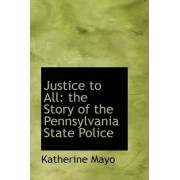 Justice to All by Katherine Mayo