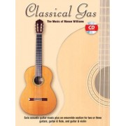 Classical Gas -- The Music of Mason Williams: Guitar Tab, Book & CD [With CD]