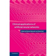 Clinical Applications of Artificial Neural Networks by Richard Dybowski