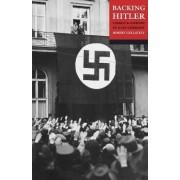 Backing Hitler by Robert Gellately