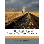 The Temple & a Priest to the Temple by George Herbert