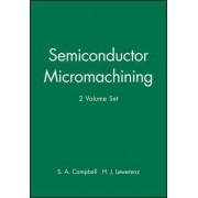 Semiconductor Micromachining by S. A. Campbell